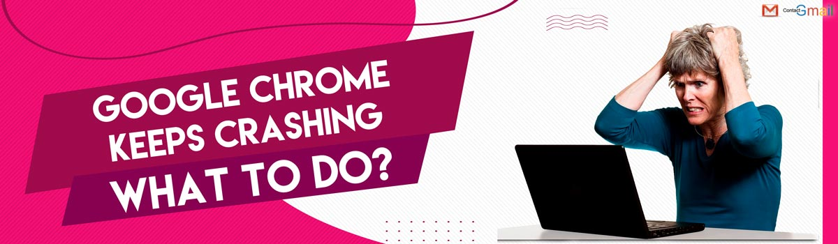 How to fix google chrome keep crashing?
